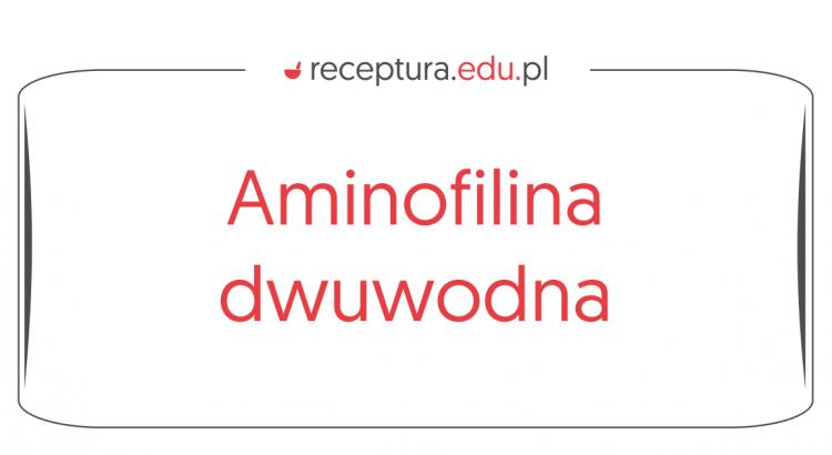 amonofilina dwuwodna