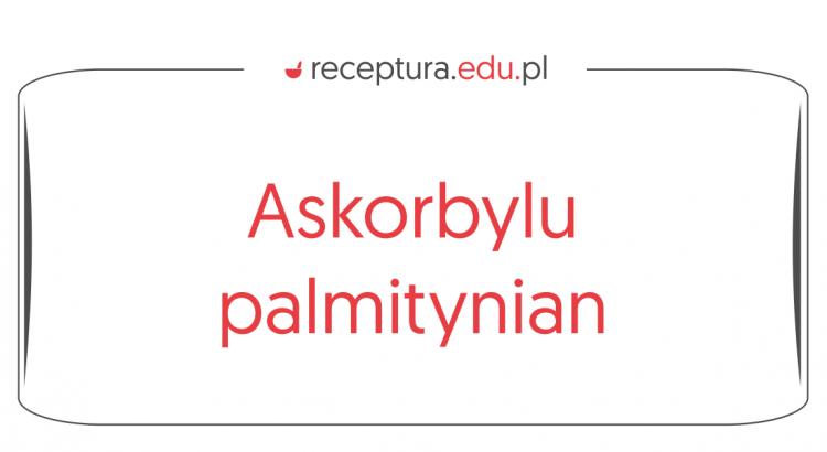askorbylu palmitynian